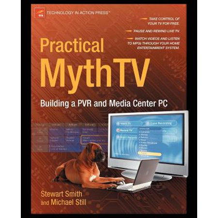 Practical Mythtv : Building a Pvr and Media Center PC (Practical Pc)