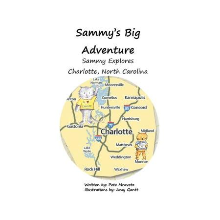 Sammy Explores Charlotte, North Carolina : Book 3: Sammy's Big Adventure Series (Paperback)