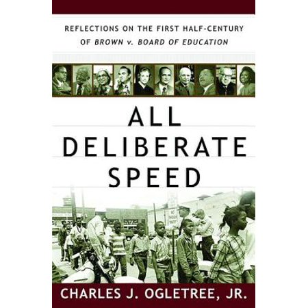 All Deliberate Speed: Reflections on the First Half-Century of Brown v. Board of Education -