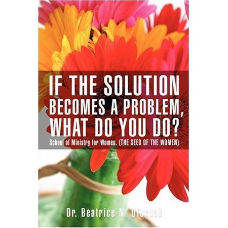 """If the Solution Becomes A Problem, What Do You Do?"""" (Paperback) - image 1 of 1"""