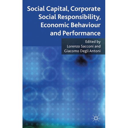 Social Capital, Corporate Social Responsibility, Economic Behaviour and Performance - (Measurement Of Economic Performance And Social Progress)