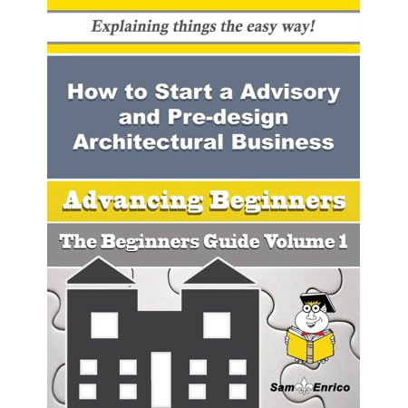 How to Start a Advisory and Pre-design Architectural Business (Beginners Guide) -