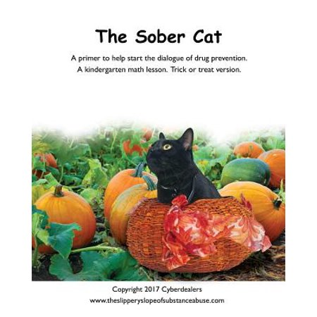 The Sober Cat: A primer to help start the dialogue of drug prevention. A kindergarten math lesson, trick or treat version. (Halloween Music Lesson Plans Kindergarten)