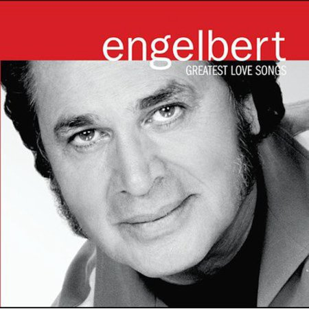Engelbert Humperdinck - Greatest Love Songs [CD] - Greatest Halloween Songs Ever