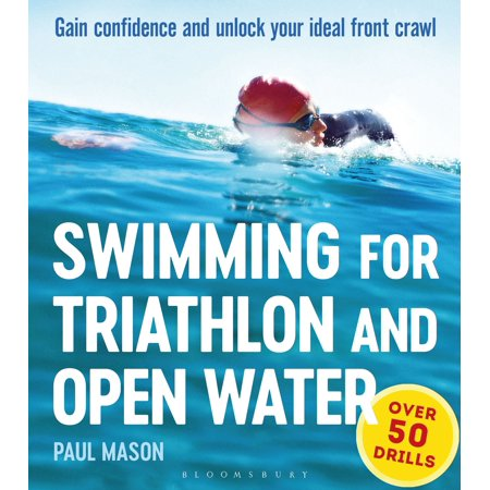 Swimming For Triathlon And Open Water : Gain Confidence and Unlock Your Ideal Front