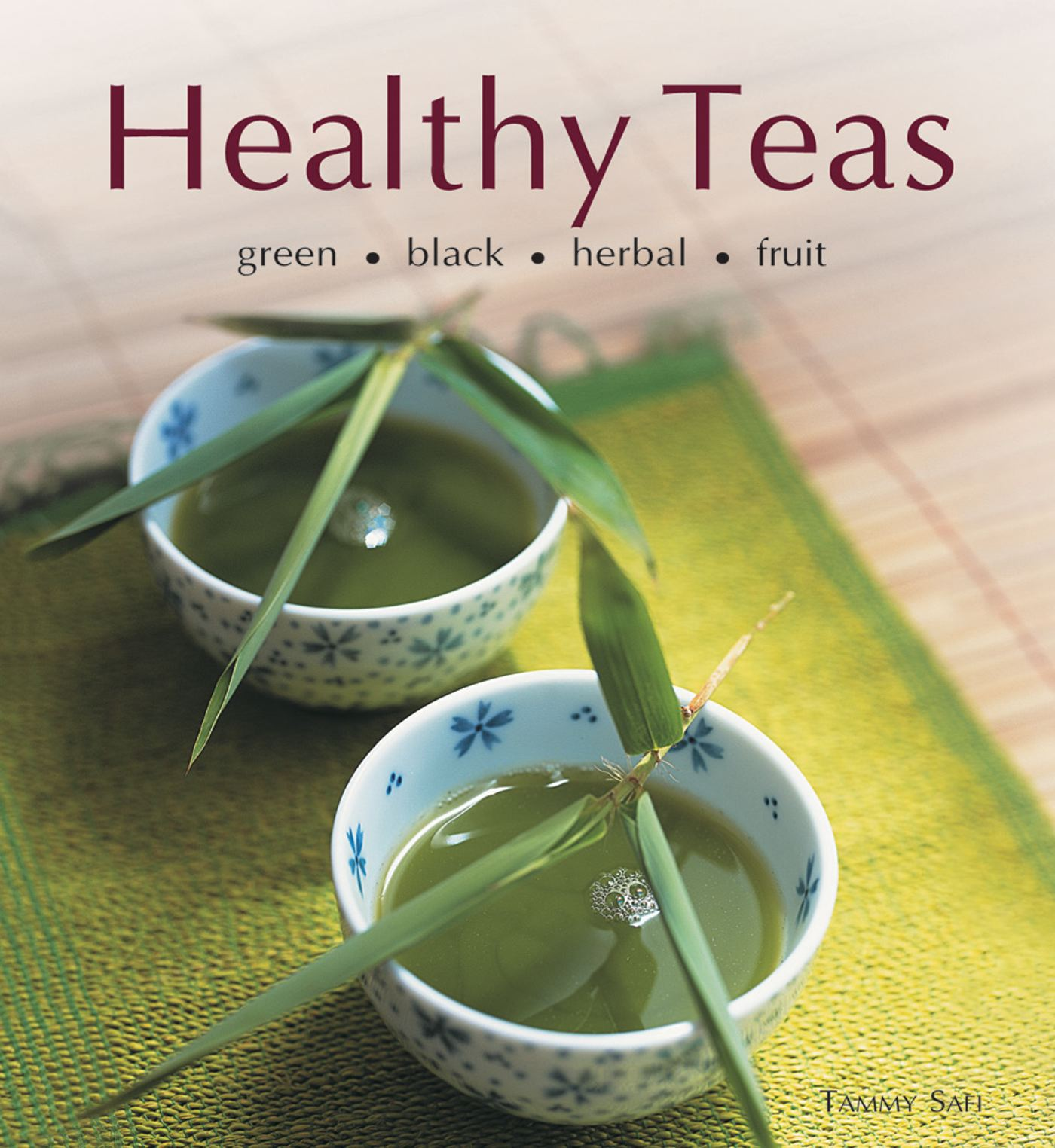 Healthy Teas : Green, Black, Herbal, Fruit