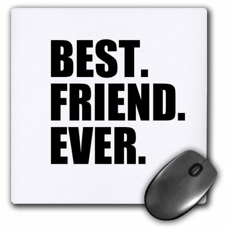 3dRose Best Friend Ever - Gifts for BFFs and good friends - humor - fun funny humorous friendship gifts, Mouse Pad, 8 by 8