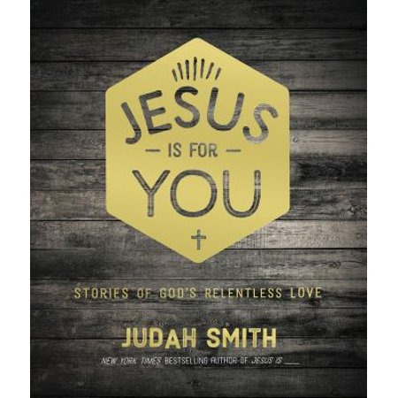 Jesus Is for You : Stories of God's Relentless