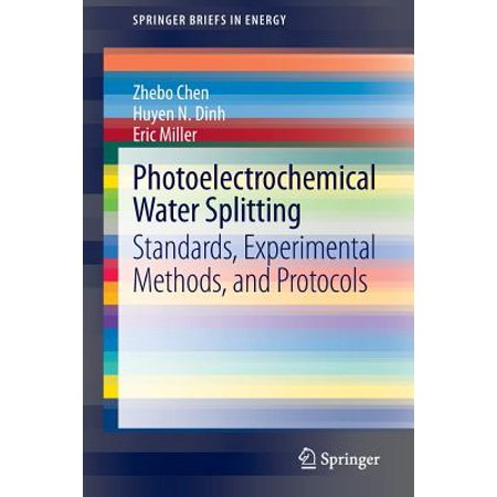 Photoelectrochemical Water Splitting : Standards, Experimental Methods, and  Protocols