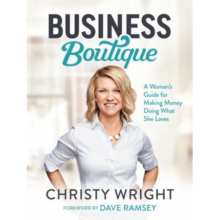 Business Boutique  A Womans Guide For Making Money Doing What She Loves