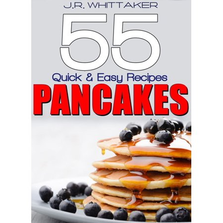 55 Quick & Easy Recipes Pancakes - eBook - Halloween Pancakes Recipes