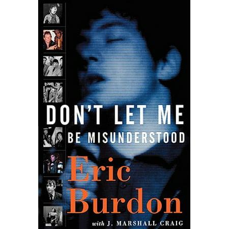 Don't Let Me Be Misunderstood : A Memoir (Please Don T Let Me Be Misunderstood Tab)