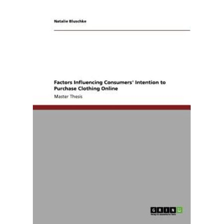 Factors Influencing Consumers Intention To Purchase Clothing Online
