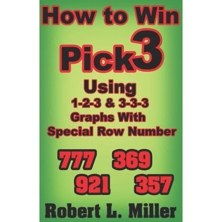 How To Win Pick-3 using 1-2-3 & 3-3-3 Graphs with Special Row Number (Paperback)