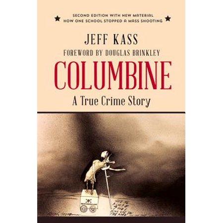 Columbine : A True Crime Story (Columbine Book)
