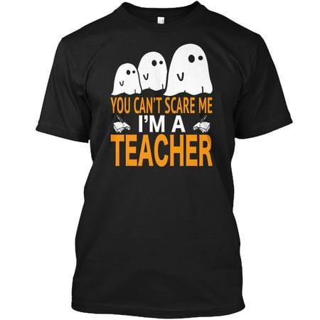 Cant Scare Me I Am A Teacher Halloween Hanes Tagless Tee T-Shirt (Halloween Teachers Meme)