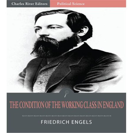 The Condition of the Working Class in England (Illustrated Edition) - eBook