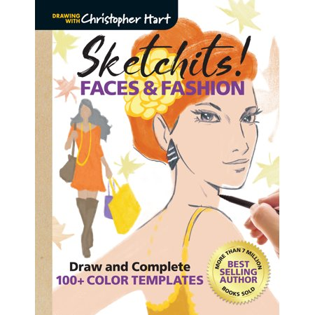 Complete Face (Sketchits! Faces & Fashion : Draw and Complete 100+ Color Templates)