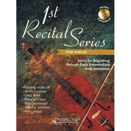 1st Recital Series for Violin: Solos for Beginning Through Early Intermediate Level Musicians [With CD (Audio)]
