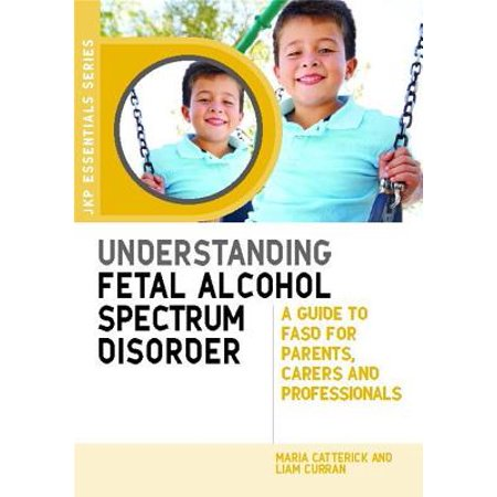 Understanding Fetal Alcohol Spectrum Disorder : A Guide to FASD for Parents, Carers and Professionals](A Festa Do Halloween)