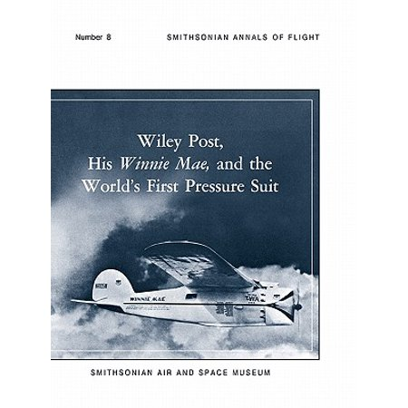 Wiley Post, His Winnie Mae, and the World's First Pressure Suit