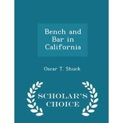 Bench and Bar in California - Scholar's Choice Edition