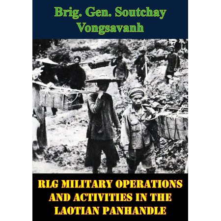 Military Activities (LG Military Operations And Activities In The Laotian Panhandle - eBook )
