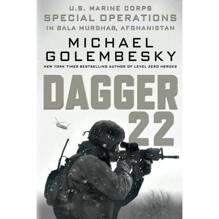 - Dagger 22 : U.S. Marine Corps Special Operations in Bala Murghab, Afghanistan