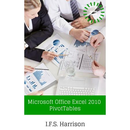 Microsoft Office Excel 2010 Pivot Tables - eBook (Pivot Tables)