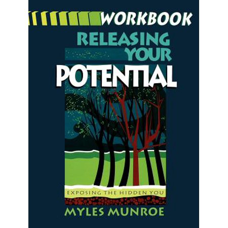 Releasing Your Potential Workbook (Releasing Your Potential Expanded Edition Myles Munroe)