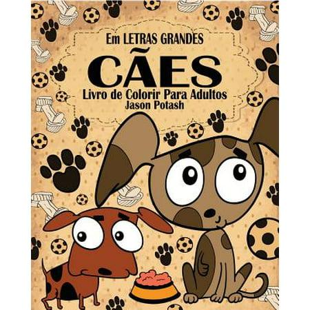Cães Livro de Colorir Para Adultos ( Em Letras Grandes )](Bruxas Halloween Para Colorir)