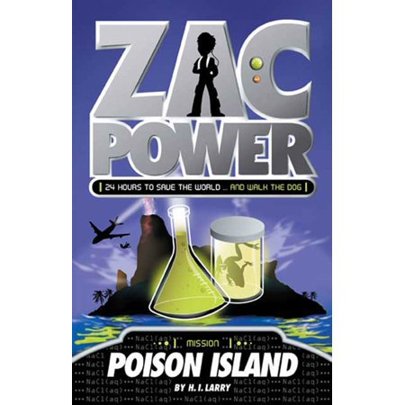 Zac Power #1: Poison Island : 24 Hours to Save the World … and Walk the