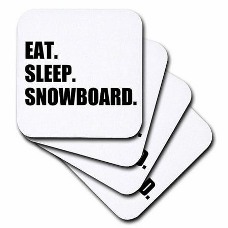 Sport 4 Fun (3dRose Eat Sleep Snowboard - snowboarding enthusiast - fun snowboarder sport, Soft Coasters, set of 4)