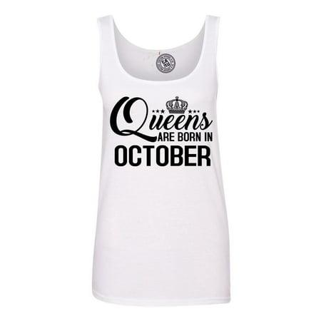 4df0b26fe Custom Apparel R Us - Queens Are Born in October Birthday Womens Tank Top T- Shirt - Walmart.com