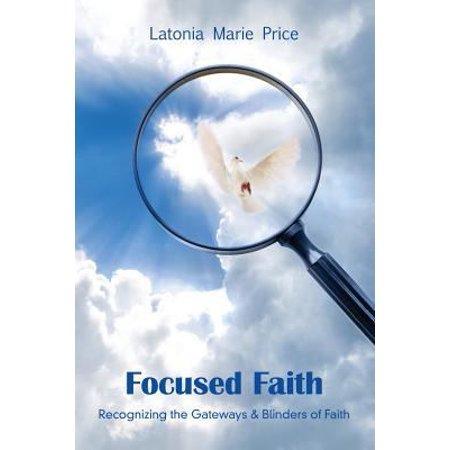 Focused Faith  Recognizing The Gateways   Blinders Of Faith