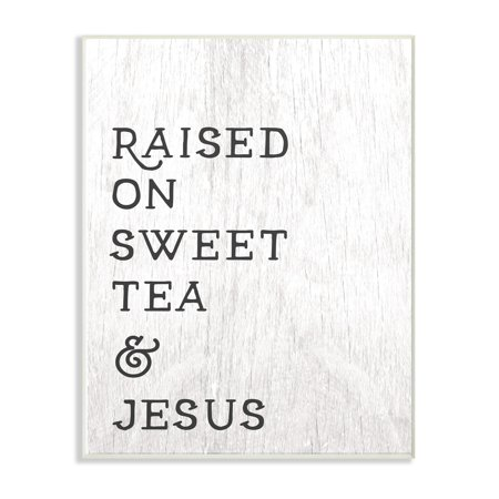 The Stupell Home Decor Collection Raised On Sweet Tea And Jesus Southern Typography Oversized Wall Plaque Art, 12.5 x 0.5 x (Plaque Sweet)