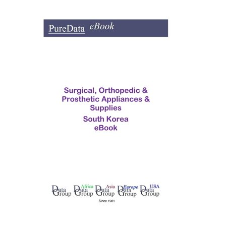Surgical, Orthopedic & Prosthetic Appliances & Supplies in South Korea - eBook