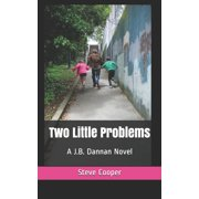 Two Little Problems : A J.B. Dannan Novel