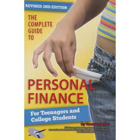 The Complete Guide to Personal Finance for Teenagers and College Students