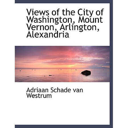 Views of the City of Washington, Mount Vernon, Arlington, Alexandria](Party City Alexandria La)