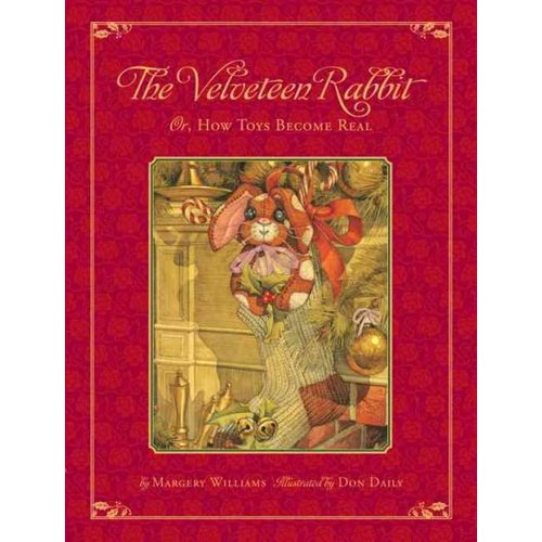 The Velveteen Rabbit: Or, How Toys Became Real : The Children's Classic Edition