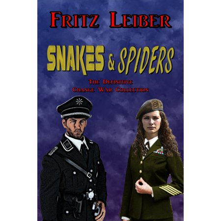 Snakes & Spiders: The Definitive Change War Collection - eBook