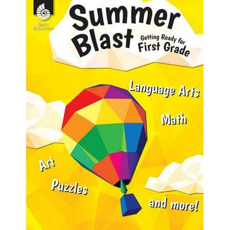 Summer Blast : Getting Ready for First Grade (Grade