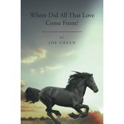 Where Did All That Love Come From? (Paperback)