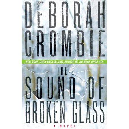 The Sound of Broken Glass - eBook (The Sound Of Broken Glass By Deborah Crombie)