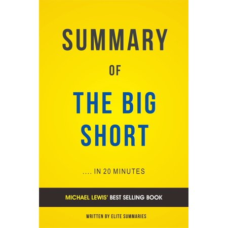 Summary of The Big Short: by Michael Lewis | Includes Analysis - (Michael Lewis The Big Short 60 Minutes)