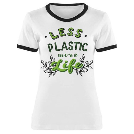 Less Plastic More Life Quote Tee Women's -Image by Shutterstock