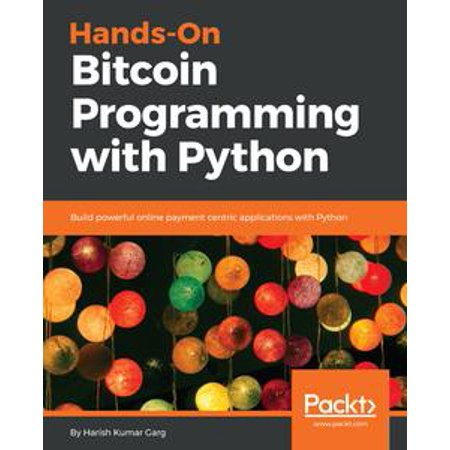 Hands-On Bitcoin Programming with Python - eBook