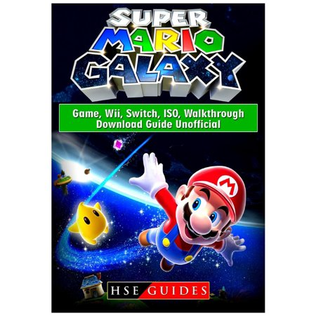 Super Mario Galaxy Game, Wii, Switch, ISO, Walkthrough, Download Guide Unofficial (Paperback) - The Halloween Online Game Walkthrough