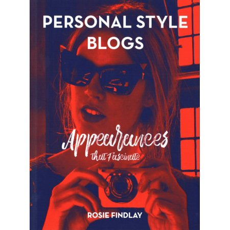 Personal Style Blogs   Appearances That Fascinate